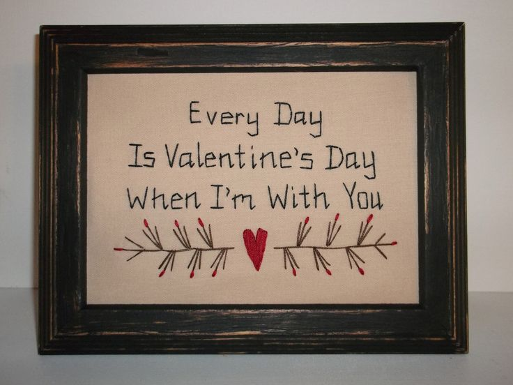 UNFRAMED Primitive Every Day Is Valentine Day When I'm With You Gift Stitchery Present Love Picture Holiday Country Decoration wvluckygirl by wvluckygirl on Etsy https://www.etsy.com/listing/215626157/unframed-primitive-every-day-is