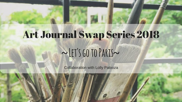 Art Journal Swap Series ~ Lets go to Paris ~ Collaboration with Lolly Pa...