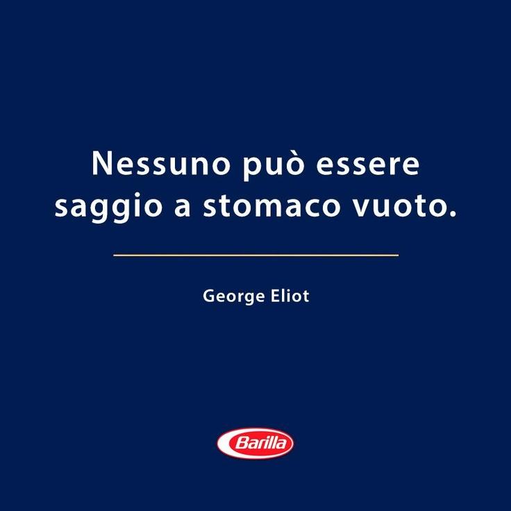 """""""Nessuno può essere saggio a stomaco vuoto"""" (George Eliot) #citazioni #BnBGenius #lifeisajourney"""