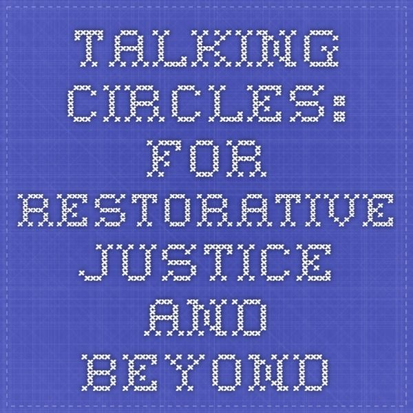 Talking Circles: For Restorative Justice and Beyond