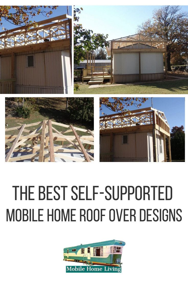 The Best Self Supported Mobile Home Roof Over Designs Mobile Home Roof Mobile Home Remodeling Mobile Homes