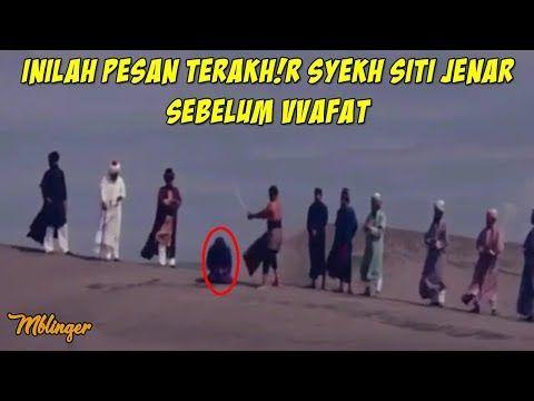 Inilah Pesan Syekh Siti Jenar Syekh Lemah Abang Sebelum Vvafat