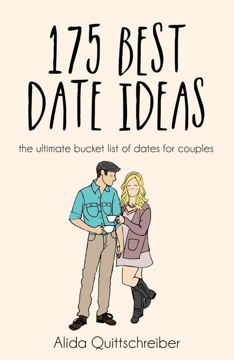OMG! Love this! Need this!! 175 Best Date Ideas!