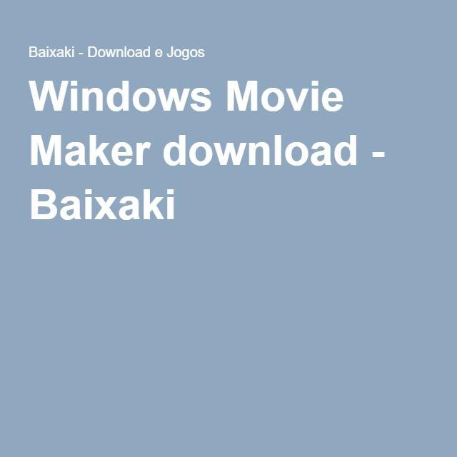 Windows Movie Maker download - Baixaki