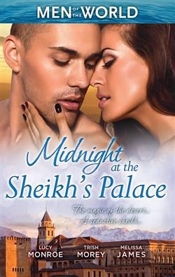 Mills & Boon™: Midnight At The Sheikh's Palace by Lucy Monroe, Trish Morey, Melissa James