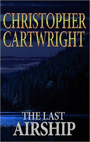 The Last Airship A Sam Reilly Adventure Book 1