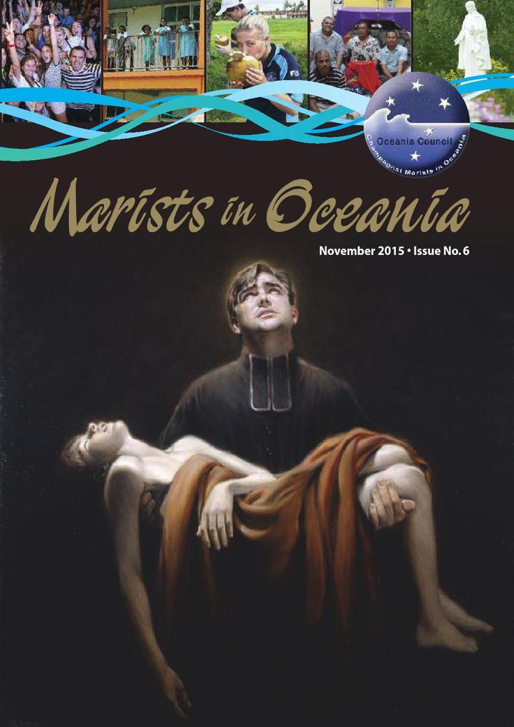 Marists in Oceania  November 2015 - Issue No. 6 marist Oceania Council