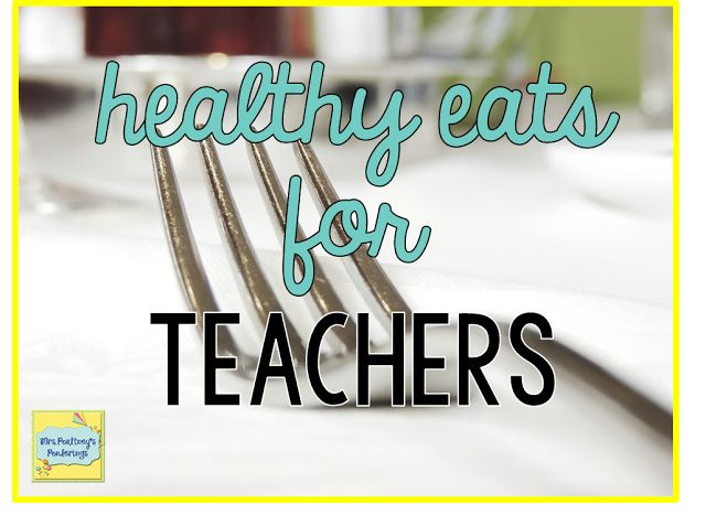 Mrs Poultney's Ponderings: Healthy Eats for Teachers linky!