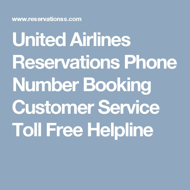 United Airlines Reservations Phone Number Booking Customer Service Toll Free Helpline