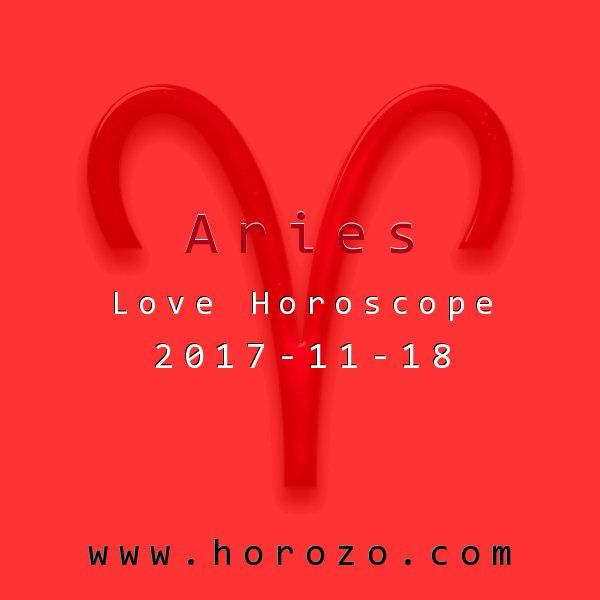 Aries Love horoscope for 2017-11-18: Your powers of discrimination are peaking: so take some time for a little shopping, both for material goods and for potential suitors. Your sharp senses should separate the good from the bad with ease..aries