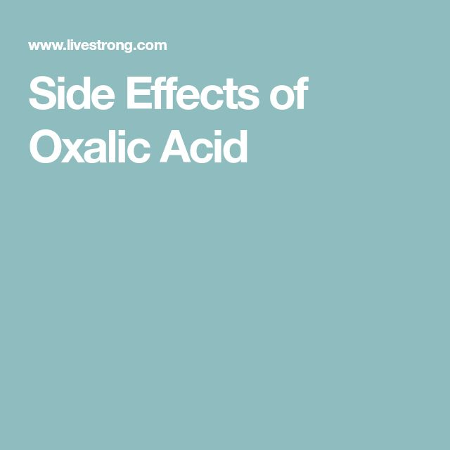 Side Effects of Oxalic Acid