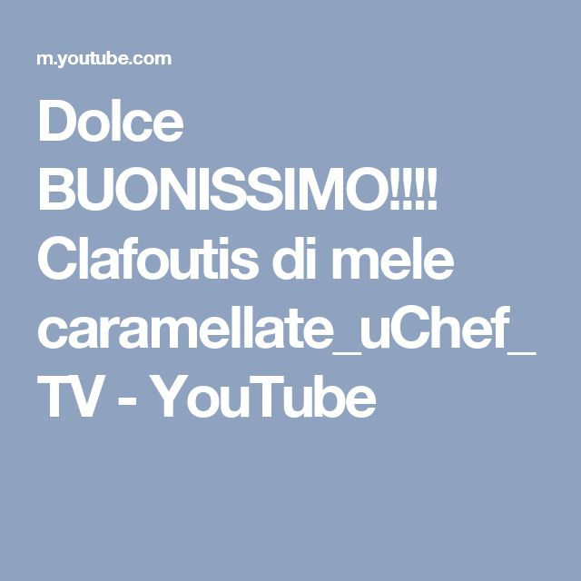 Dolce BUONISSIMO!!!! Clafoutis di mele caramellate_uChef_TV - YouTube