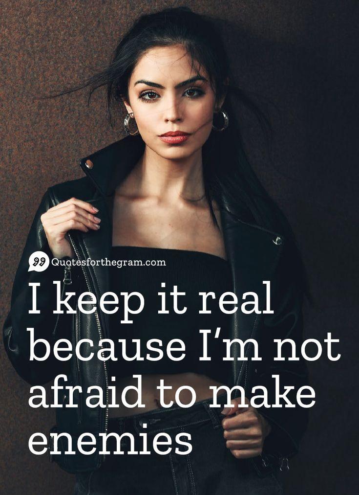 I keep it real because I'm not afraid to make enemies | Savage Captions