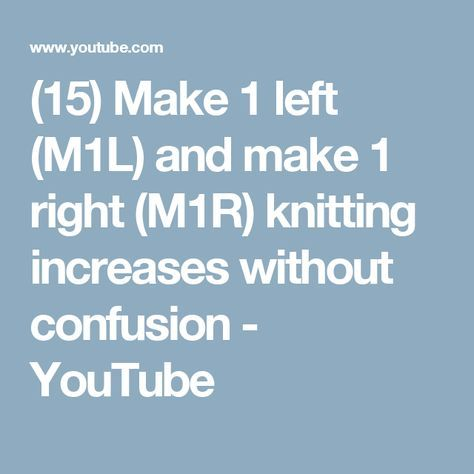(15) Make 1 left (M1L) and make 1 right (M1R) knitting increases without confusion - YouTube