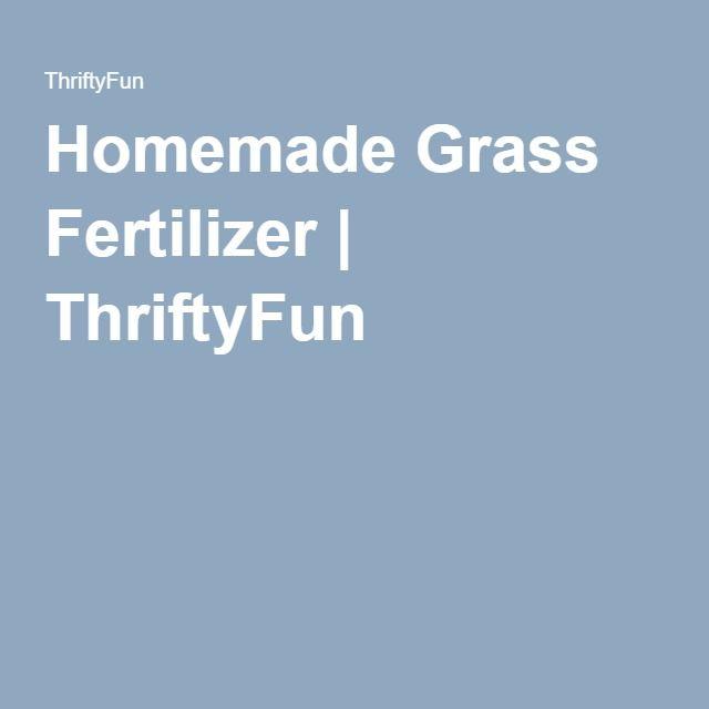 Homemade Grass Fertilizer | ThriftyFun