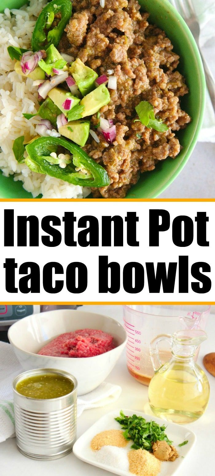 Instant Pot Taco Bowls With Ground Beef Over Rice Are The Bomb Add Cheese And All The Fixings For In 2020 Easy Instant Pot Recipes Instant Pot Recipes Entree Recipes