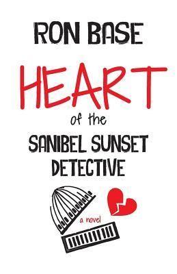 Heart of the Sanibel Sunset Detective. (Sanibel Sunset Detective series, #8) by Ron Base. #MiltonON