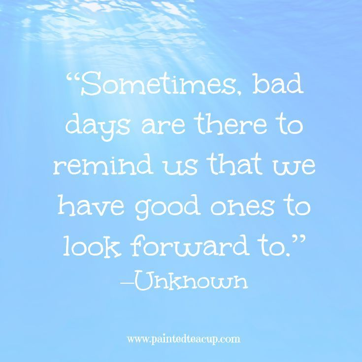 Having A Bad Day 19 Motivating Quotes To Turnaround Bad Days: 1680 Best Quotes, Jokes And Cute Stuff Images On Pinterest