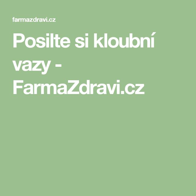 Posilte si kloubní vazy - FarmaZdravi.cz