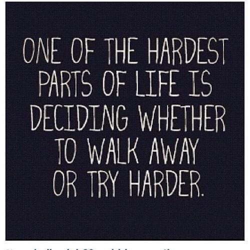 When To Walk Away Quotes: Walk Away/try Harder