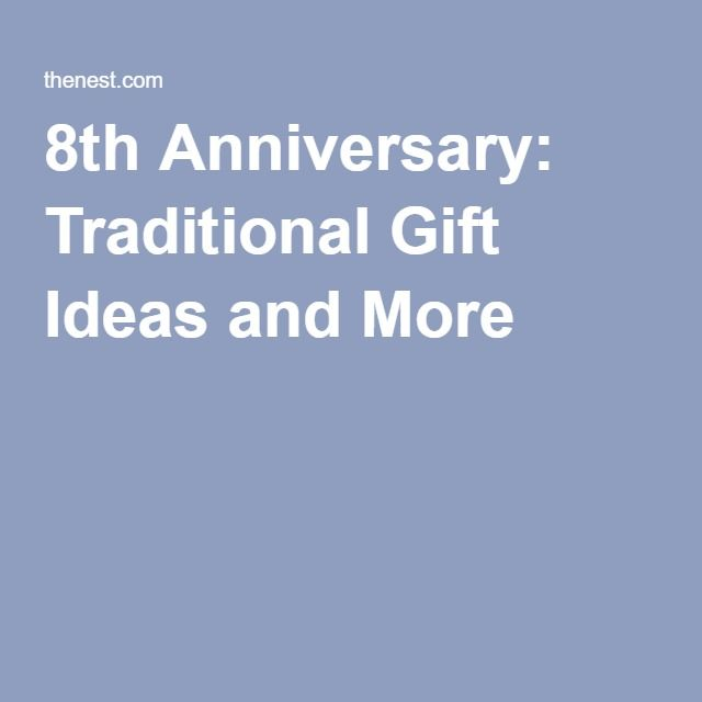 8th Anniversary: Traditional Gift Ideas and More