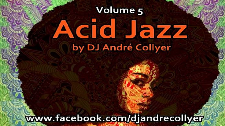 Acid Jazz Lounge R&B and Chillout mix by DJ André Collyer Vol 5  Viene de https://www.youtube.com/watch?v=yoDhFxscSmo&feature=youtu.be  Nuestro sitio acá mejicanaizer.com
