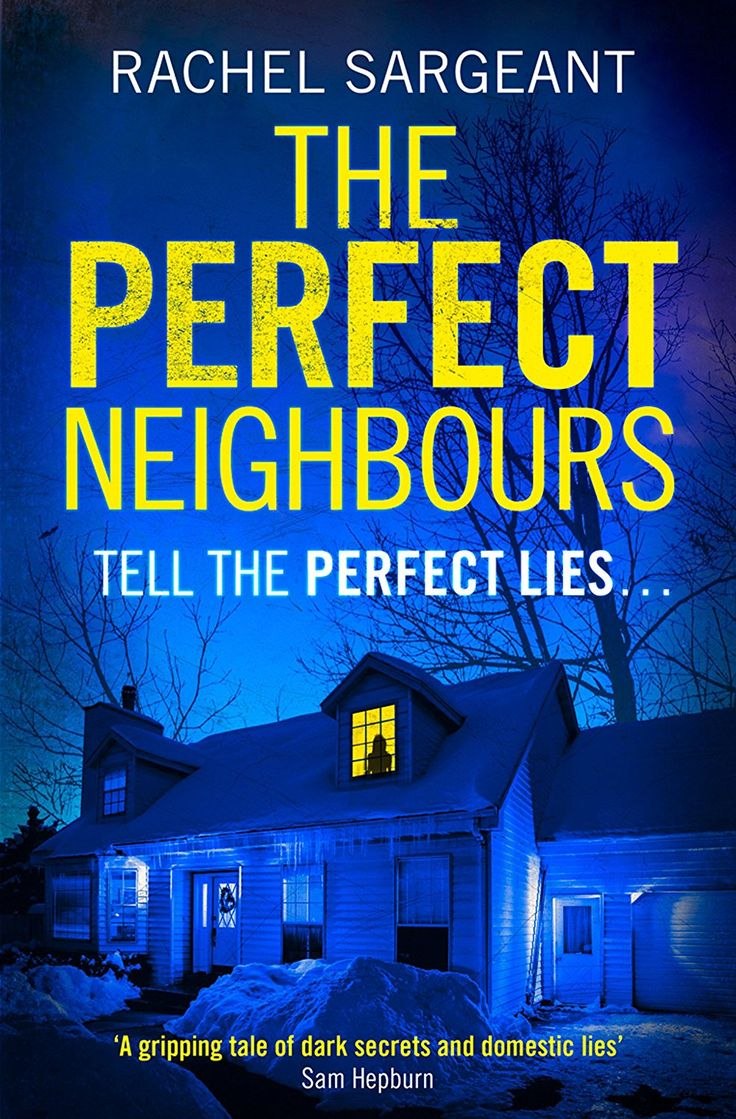 The Perfect Neighbours: A gripping psychological thriller with an ending you won't see coming eBook: Rachel Sargeant: Amazon.co.uk: Kindle Store