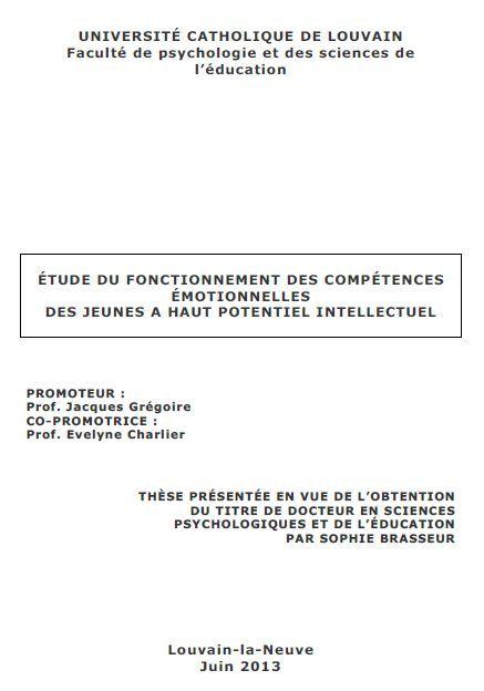 """Et une peu de lecture ce matin, avec une #thèse de doctorat en psycho, soutenue par Sophie #Brasseur à l'#UniversitéCatholiqueDeLouvain en Belgique : """"Étude du fonctionnement des #CompétencesEmotionnelles chez les jeunes à #HautPotentielIntellectuel"""" (Y)"""
