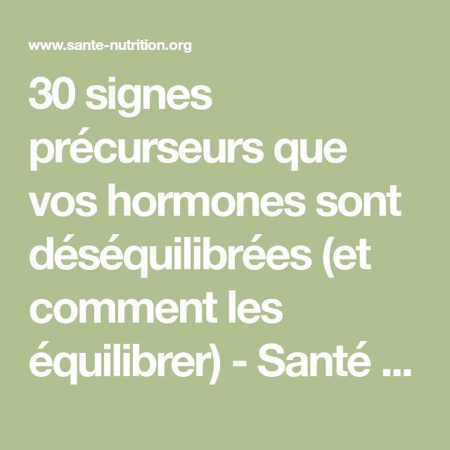 30 signes précurseursque vos hormones sont déséquilibrées (et comment les équilibrer) - Santé Nutrition
