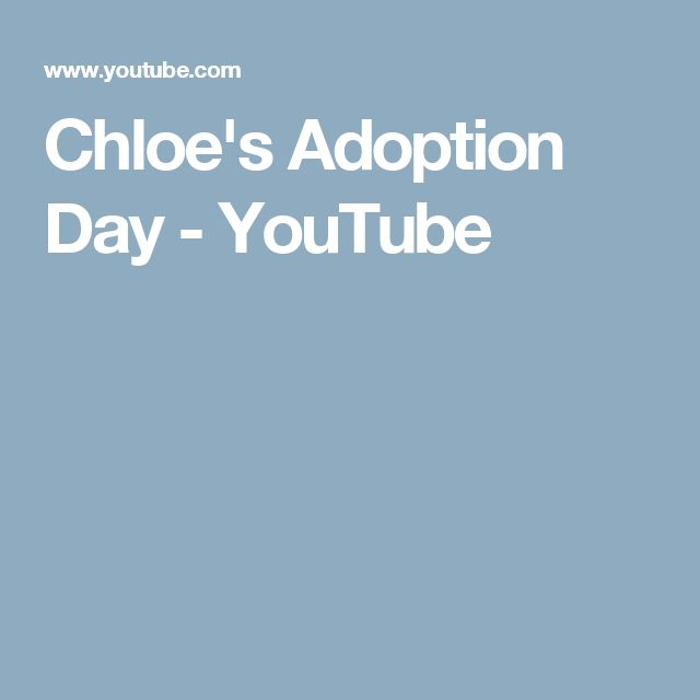 Chloe's Adoption Day - YouTube