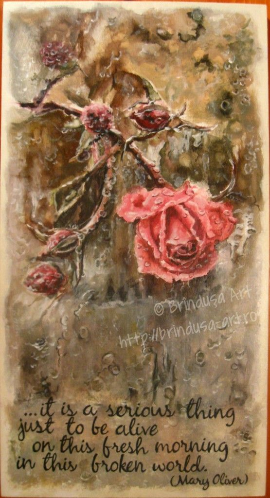 """Brînduşa Art Raindrops on roses, raindrops on glass. Painted wall plaque, acrylics on wood.   """"it is a serious thing just to be alive on this fresh morning in this broken world."""" (from a poem by Mary Oliver)  Stropi de ploaie pe trandafiri, stropi de ploaie pe sticlă. Placă pictată, culori acrilice pe lemn.    """"e o treabă serioasă pur şi simplu să fii viu în dimineaţa asta proaspătă, în lumea asta imperfectă"""". (dintr-o poezie de Mary Oliver) #woodpainting #rain #roses #MaryOliver"""