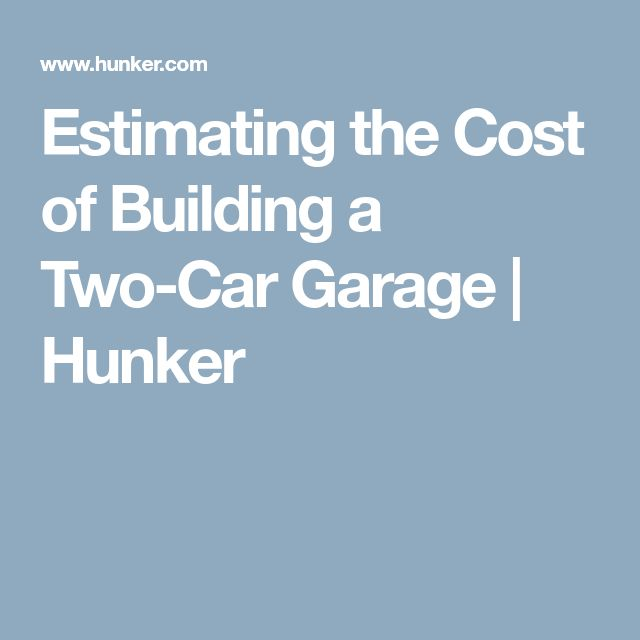 Best 25 two car garage ideas on pinterest garage plans for Two car garage cost estimate