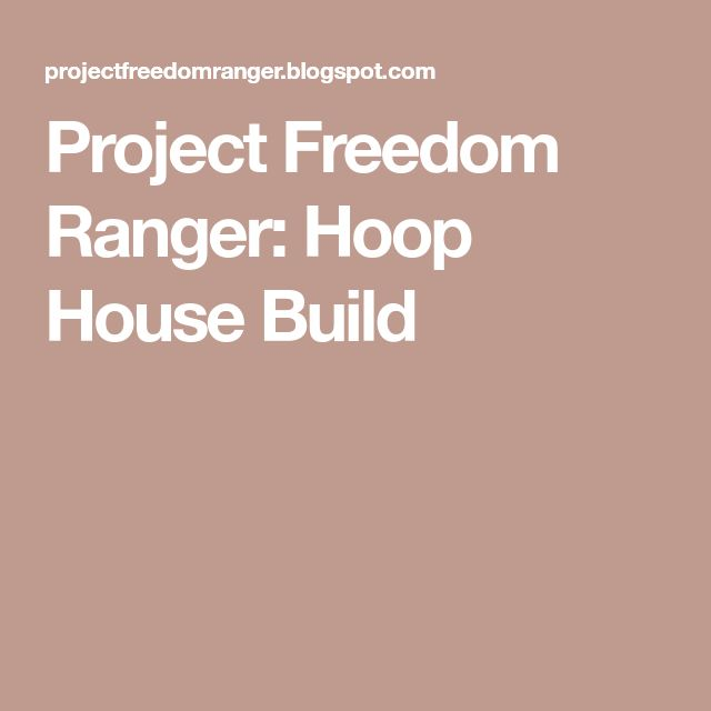 Project Freedom Ranger: Hoop House Build
