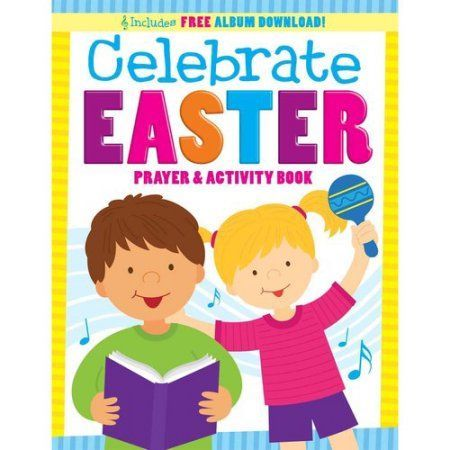 Celebrate Easter! Prayer and Activity Book