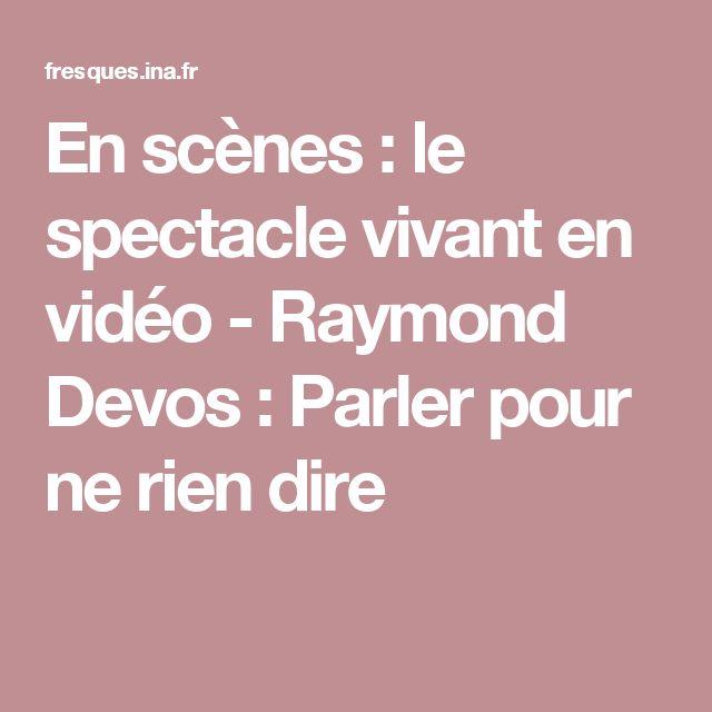 En scènes : le spectacle vivant en vidéo -  Raymond Devos: Parler pour ne rien dire