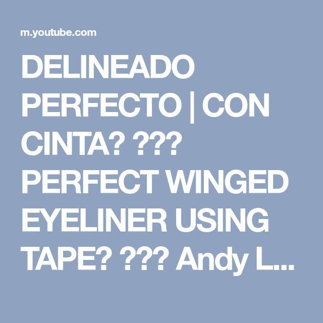 DELINEADO PERFECTO   CON CINTA? ♥♥♥ PERFECT WINGED EYELINER USING TAPE? ♥♥♥ Andy Lo - YouTube