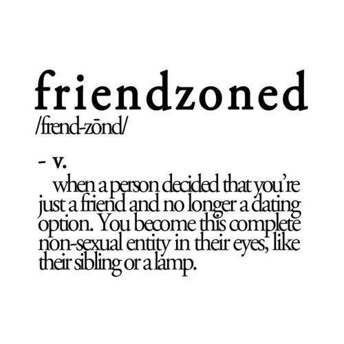 My best friend is always in the friend zone. Wish he would just man up and get out of it