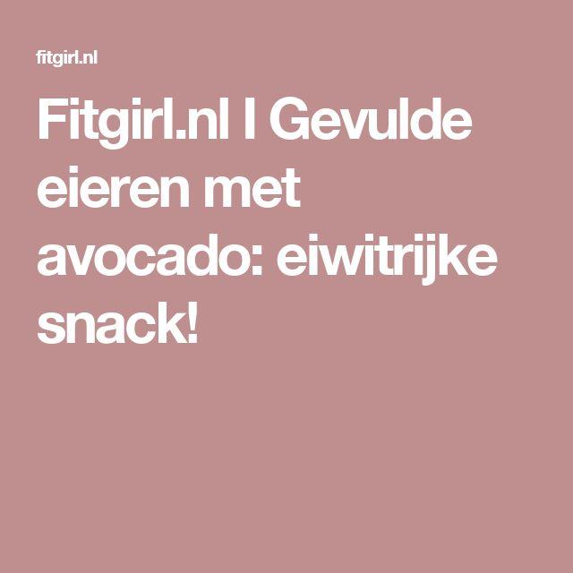 Fitgirl.nl I Gevulde eieren met avocado: eiwitrijke snack!