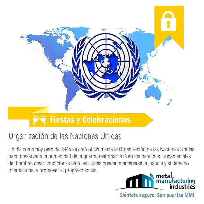 Hoy es la celebración de la Organización de las Naciones Unidas con el objetivo de preservar a la humanidad de la guerra, reafirmar la fe en los derechos fundamentales del hombre, crear condiciones bajo las cuales puedan mantenerse la justicia y el derecho internacional y promover el progreso social. ¡Excelente día!