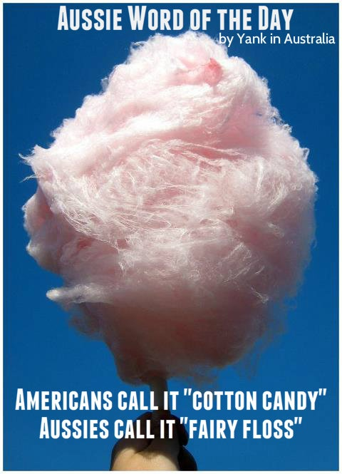 "Aussie Word of the Day: Americans call it ""cotton candy"". Aussies call it ""fairy floss"" Join my FB page ""Yank in Australia"" #Aussielingo #Aussie #travel #Australia #Yankinaustralia www.yankinaustralia.blogspot.com.au"