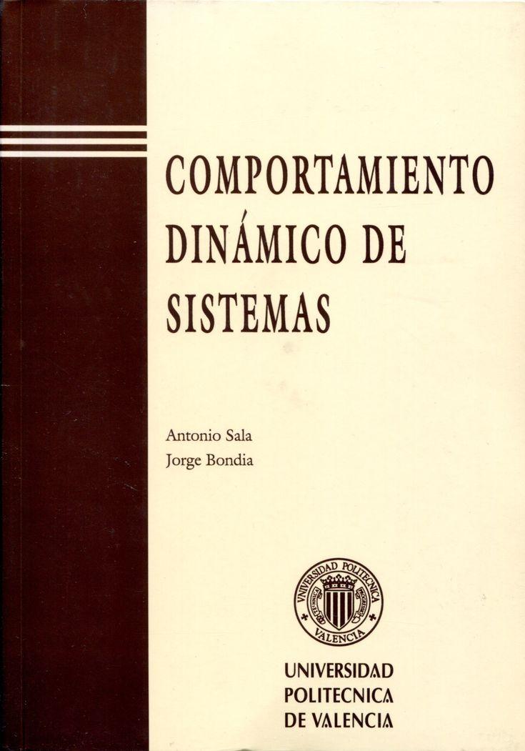 Comportamiento dinámico de sistemas / Antonio Salas, Jorge Bondia. Editorial: Valencia: Editorial de la UPV, [2000]