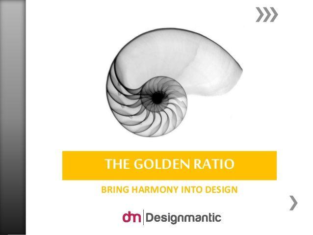 Golden Ratio In Design by DesignMantic via slideshare