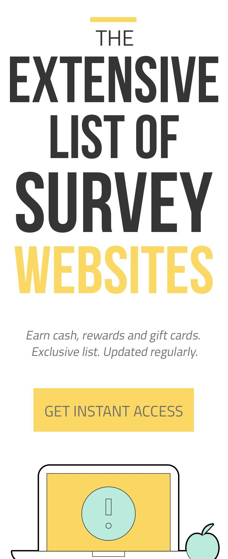 #Survey websites are great to earn extra cash, gift cards or rewards. The problem is, nowadays finding sites that are good enough to try is so hard to find | Well, I did all the hard work. I created this list of survey sites just for you. The good thing about this? I regularly update this list so there's always something to look forward to.