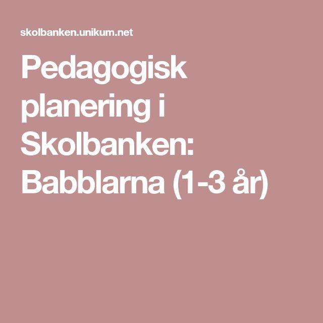 Pedagogisk planering i Skolbanken: Babblarna (1-3 år)