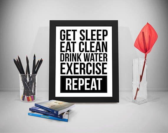 Get Sleep Eat Clean Drink Water Exercise Repeat Quote