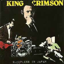 "Construction Time Again: King Crimson ‎""Sleepless In Japan"" 1991"