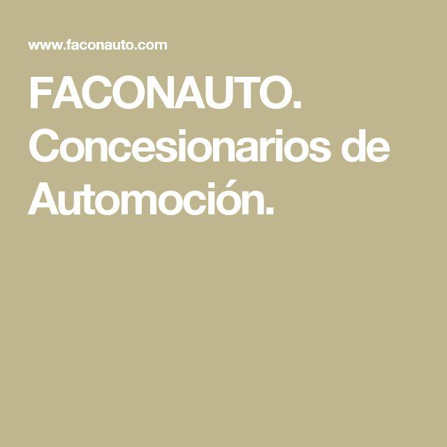 FACONAUTO. Concesionarios de Automoción.