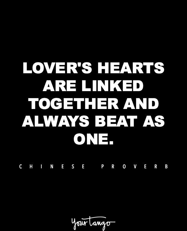 """Lovers' hearts are linked together and always beat as one."" —Chinese proverb"
