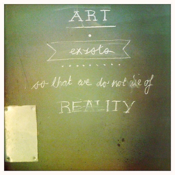 ART ≥ REALITY    so that we do not die of REALITYPhotos, Art, Wisdom, The, Reality