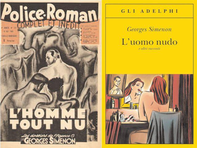 SIMENON SIMENON. L'AGENCE O. IN CLASSIFICA C'E' UN UOMO NUDO Al loro debutto in Italia, i racconti di Simenon entrano subito in classifica